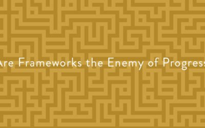 Are Frameworks the Enemy of Progress?